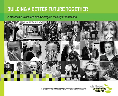 Building a better future together - a prospectus to address disadvantage in the City of Whittlesea.